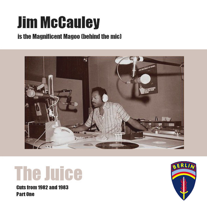 "AFN-Berlin ""The Juice on 88 FM"". Jim MCCauley is the Magnificent Magoo."